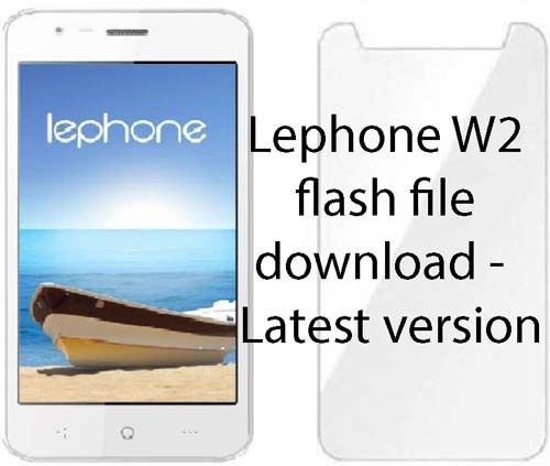 Lephone W2 flash file download - Latest version