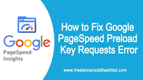 How to Fix Google PageSpeed Preload Key Requests Error