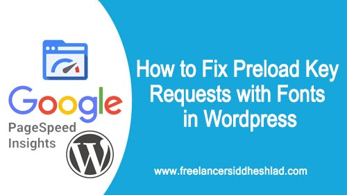 How to Fix Preload Key Requests with Fonts in Wordpress